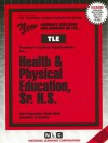 Health & Physical Education, Sr. H.S.: Test Preparation Study Guide, Questions & Answers - National Learning Corporation