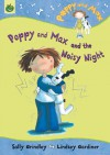 Poppy and Max and the Noisy Night - Sally Grindley, Lindsey Gardiner
