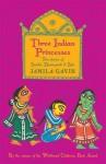 Three Indian Princesses. Jamila Gavin - Jamila Gavin, Uma Krishnaswamy