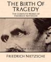 The Birth of Tragedy (Complete Works) - Friedrich Nietzsche, W.M.A. Hausmann