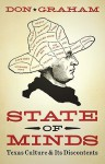 State of Minds: Texas Culture and Its Discontents - Don Graham