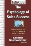 The Psychology of Sales Success - Gerhard Gschwandtner, Tim Grajek, Jennifer Linch