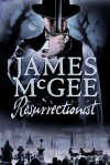 Resurrectionist: A Regency Crime Thriller - James McGee