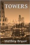 Towers - Matthew Bryant