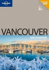 Lonely Planet Vancouver Encounter - Lonely Planet, John Lee