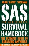 SAS Survival Handbook: The ultimate guide to surviving anywhere - John 'Lofty' Wiseman