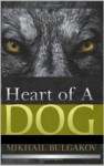 The Heart of a Dog - Mikhail Bulgakov