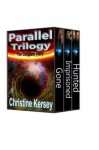 Parallel Trilogy: The Complete Story (3 full-length novels) - Christine Kersey
