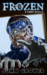 Frozen Stiff: A Zombie Novella - John Grover