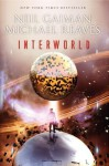 InterWorld (InterWorld, #1) - Michael Reaves, Neil Gaiman