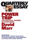 Quarterly Essay 38 Power Trip: The Political Journey of Kevin Rudd - David Marr