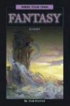 Write Your Own Fantasy Story (Write Your Own) - Tish Farrell