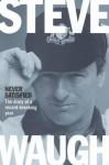 Never Satisfied - Steve Waugh