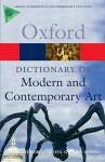 A Dictionary of Modern and Contemporary Art - Ian Chilvers, John Glaves-Smith