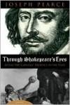Through Shakespeare's Eyes - Joseph Pearce