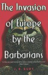The Invasion of Europe by the Barbarians - John B. Bury, F.J. Hearnshaw