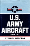 U.S. Army Aircraft Since 1947 - Stephen Harding