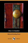 Miss Civilization (Dodo Press) - Richard Harding Davis