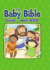 The Baby Bible Stories about Jesus - Robin Currie, Constanza Basaluzzo, Constanza Busaluzzo