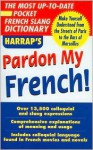 Pardon My French - Harrap's Publishing, Harrap