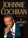 A Lawyers Life - Johnnie L. Cochran Jr., David Fisher