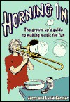 Horning in: The Grown-Up's Guide to Making Music for Fun - Jerry Germer