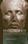 Philosophy in Late Antiquity - Andrew Smith