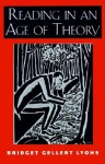 Reading In An Age Of Theory - Bridget Gellert Lyons, David Ferry