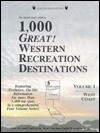 The Double Eagle Guide to 1000 Great Western Recreation Destinations: West Coast: Washington/Oregon/California - Elizabeth Preston, Thomas Preston