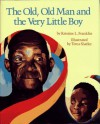 Old, Old Man and the Very Little Boy, The - Kristine L. Franklin