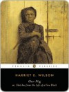 Our Nig: Or, Sketches from the Life of a Free Black - Harriet Wilson