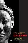 Espejos (Spanish Edition) - Eduardo Galeano