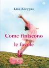 Come finiscono le favole (Oscar) (Italian Edition) - Lisa Kleypas, A. Sora