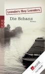 Die Schanz (German Edition) - Hiltrud Leenders, Michael Bay, Artur Leenders