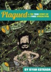 Plagued : The True Story of a Fake Apocalypse - Ryan Estrada