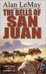 The Bells Of San Juan - Alan LeMay