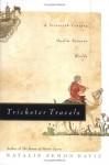 Trickster Travels: A Sixteenth-Century Muslim Between Worlds - Natalie Zemon Davis