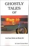 Ghostly Tales of Route 66: From Akansas to Arizona - Connie Corcoran Wilson