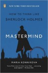 Mastermind: How to Think Like Sherlock Holmes (Paperback) - Common - by Maria Konnikova