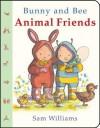 Bunny and Bee Animal Friends - Sam Williams