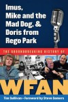 Imus, Mike and the Mad Dog, & Doris from Rego Park: The Groundbreaking History of Wfan - Tim Sullivan, Steve Somers