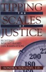 Tipping the Scales of Justice: Fighting Weight-Based Discrimination - Sondra Solovay