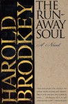 The Runaway Soul - Harold Brodkey