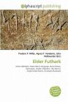 Elder Futhark - Frederic P. Miller, Agnes F. Vandome, John McBrewster