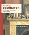 The Thrifty Decorator: A DIY Guide to Style on a Shoe-String - Jocasta Innes, Lynne Robinson, Richard Lowther, Nadia Mackenzie