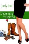 Deceiving an Heiress - Judy Teel