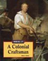 A Colonial Craftsman (The Working Life) - Thomas Streissguth
