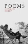 Poems: The Centenary Edition - Elizabeth Bishop