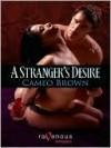 A Stranger's Desires - Cameo Brown