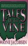 Tales Of The Vine - Wayne Jacobsen
